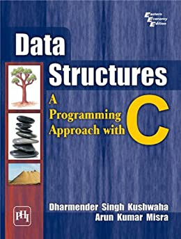 DATA STRUCTURES : A PROGRAMMING APPROACH WITH C by [Kushwaha, Dharmender Singh  Misra,  Arun Kumar]