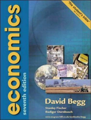 Economics, 7th Ed. by Begg, David K.H., Fischer, Stanley, Dornbusch, Rudiger (2002) Paperback