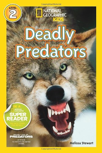 Deadly Predators (National Geographic Readers, Level 2)