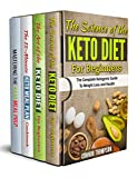 The Complete Keto Diet Plan for Beginners: 4 Book Set: Includes The Science of the Keto Diet, The Art of the Keto Diet, The 15-Minute Keto Meal Plan & Mastering the Keto Meal Prep (English Edition)