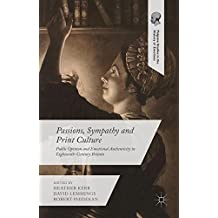 Passions, Sympathy and Print Culture (Palgrave Studies in the History of Emotions)
