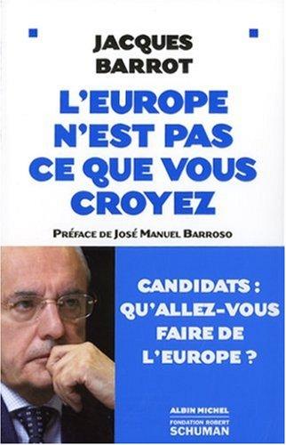 Europe N'Est Pas Ce Que Vous Croyez (L') (Documents Societe) par Jacques Barrot