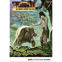 Maddrax 467 - Science-Fiction-Serie: Der große Verrat