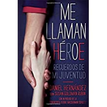 Me Llaman Héroe (They Call Me a Hero): Recuerdos de Mi Juventud