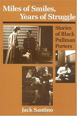 Miles of Smiles, Years of Struggle: STORIES OF BLACK PULLMAN PORTERS (Publications of the American Folklore Society) by Jack Santino (1991-03-01)