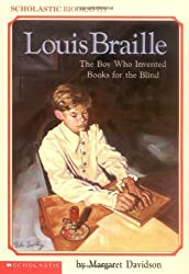 Louis Braille: The Boy Who Invented Books for the Blind (Scholastic Biography) by Margaret Davidson (2015-11-14)