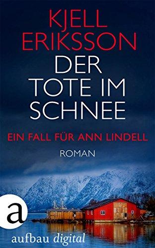 Der Tote im Schnee: Roman (Ein Fall für Ann Lindell 2)