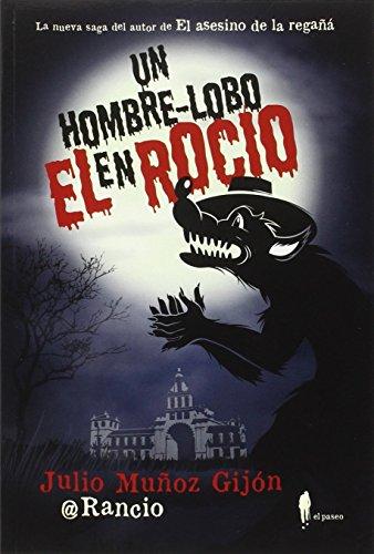 Un hombre-lobo en El Rocío (El paseo bizzarro) por Julio Muñoz Gijón