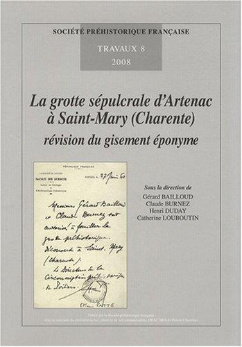 La grotte sépulcrale d'Artenac à Saint-Mary (Charente) : révision du gisement éponyme par Gérard Bailloud