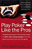 Play Poker Like the Pros ( HarperResource Books)