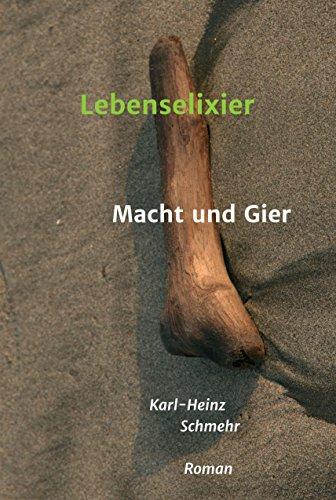 Lebenselixier: Macht und Gier (German Edition) d'occasion  Livré partout en Belgique