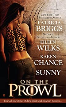 On the Prowl (Alpha and Omega) by [Briggs, Patricia, Wilks, Eileen, Karen Chance, Sunny]