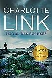 Im Tal des Fuchses: Kriminalroman - Charlotte Link