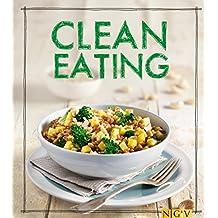Clean Eating: Das Kochbuch (Iss Dich gesund!)