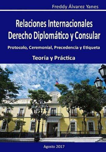 Relaciones Internacionales D. D. y C.: Derecho Diplomatico y Consular