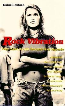 Rock Vibrations - la saga des hits du rock par [Ichbiah, Daniel]