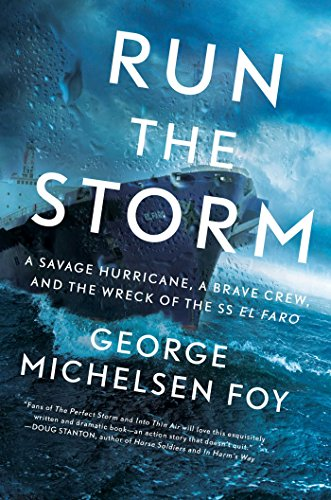Run the Storm: A Savage Hurricane, a Brave Crew, and the Wreck of the SS El Faro (English Edition)