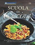 Scarica Libro Scuola di cucina Ediz a colori (PDF,EPUB,MOBI) Online Italiano Gratis