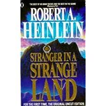 By Robert A. Heinlein Stranger in a Strange Land (New edition)