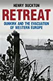 RETREAT - DUNKIRK AND THE EVACUATION
