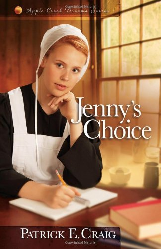 jennys-choice-apple-creek-dreams-series-by-patrick-e-craig-1-feb-2014-paperback
