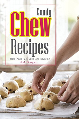 Comfy Chew Recipes: Make Meals with Love and Devotion -