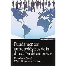 Fundamentos antropológicos de la dirección de empresas (Astrolabio Economía)