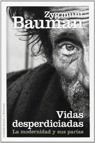 Descargar Libro Vidas Desperdiciadas. La Modernidad Y Sus Parias (Estado y Sociedad) de Zygmunt Bauman