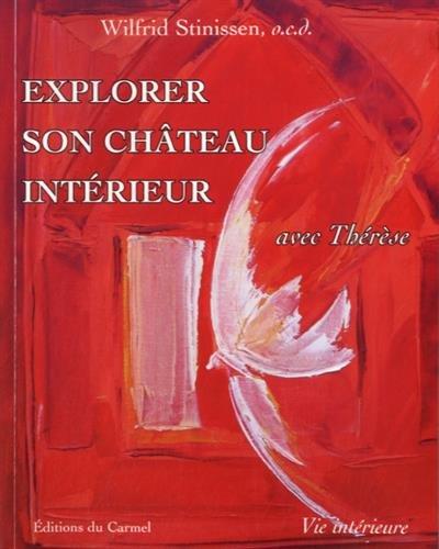 Explorer son château intérieur : A la suite de Thérèse