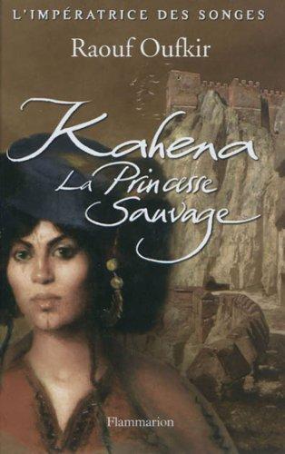 L'impératrice des songes, Tome 1 : Kahena, la princesse sauvage