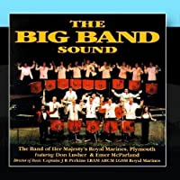 The Big Band Sound by Captain JR Perkins The Band Of Her Majesty's Royal (Perkins Marine)