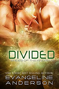 Divided: Brides of the Kindred 10 (Alien Scifi Menage I/R Romance) (English Edition) von [Anderson, Evangeline]
