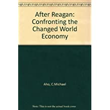After Reagan: Confronting the Changed World Economy