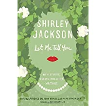 Let Me Tell You: New Stories, Essays, and Other Writings by Shirley Jackson (2015-08-04)