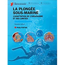 La plongée sous-marine: L'adaptation de l'organisme et ses limites