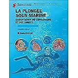 La plongée sous-marine: L'adaptation de l'organisme et ses limites (French Edition)