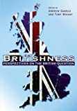 Britishness: Perspectives on the British Question (Political Quarterly Monograph Series)