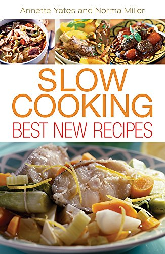 Slow Cooking: Best New Recipes