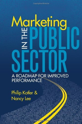 Marketing in the Public Sector (paperback): A Roadmap for Improved Performance by Nancy R. Lee (2006-10-26)