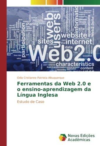 Ferramentas da Web 2.0 e o ensino-aprendizagem da Língua Inglesa: Estudo de Caso