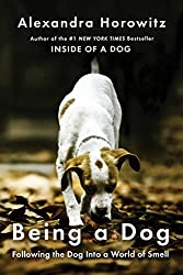 Being a Dog by Alexandra Horowitz (2016-10-04)
