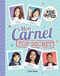 Mon carnet top secret Kids United par Anne-Laure Estèves