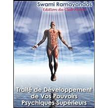 Traité de Développement De Vos Pouvoirs Psychiques Supérieurs (French Edition)
