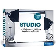 STUDIO: Licht-Setups und Bildideen für gelungene Porträts – fürs Heim- und Mietstudio – inkl. Beauty, Glamour und Akt