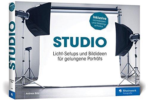 STUDIO: Licht-Setups und Bildideen für gelungene Porträts – fürs Heim- und Mietstudio – inkl. Beauty, Glamour und Akt Buch-Cover