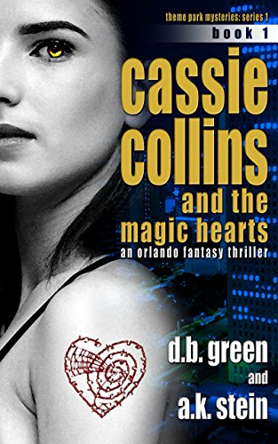 Cassie Collins and the Magic Hearts #1: An Orlando Fantasy Thriller (Theme Park Mysteries Series 1) (English Edition)
