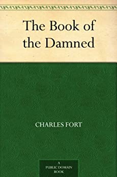 The Book of the Damned by [Fort, Charles]