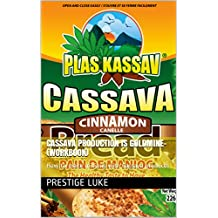 CASSAVA PRODUCTION IS GOLDMINE-(WORKBOOK): How to make millions with Cassava products (English Edition)