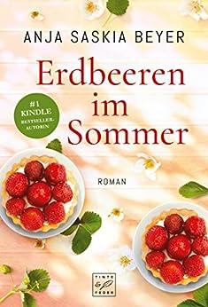 Erdbeeren im Sommer von [Beyer, Anja Saskia]