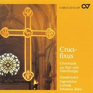 Crucifixus - Musique chorale liturgique pour Pâques